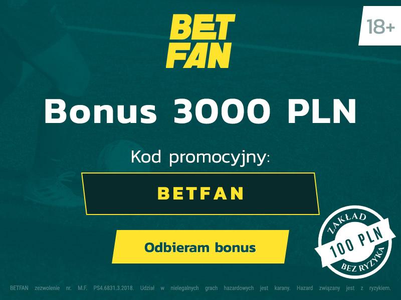 polski bukmacher betfan bonus
